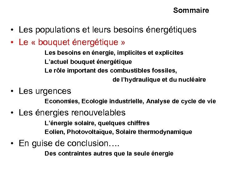 Sommaire • Les populations et leurs besoins énergétiques • Le « bouquet énergétique