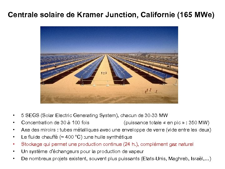 Centrale solaire de Kramer Junction, Californie (165 MWe) • • 5 SEGS (Solar