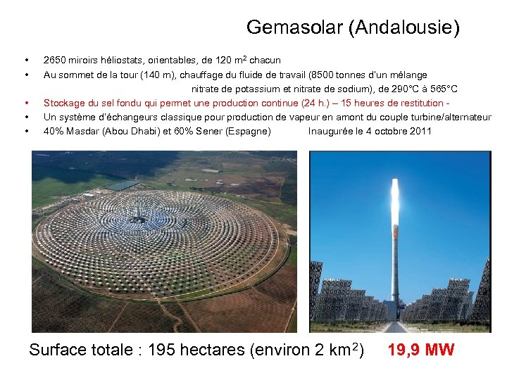Gemasolar (Andalousie) • 2650 miroirs héliostats, orientables, de 120 m 2 chacun • Au