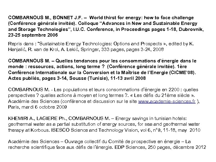 COMBARNOUS M. , BONNET J. F. – World thirst for energy: how to face