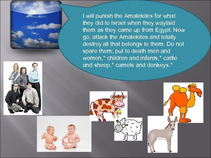I will punish the Amalekites for what they did to Israel when they waylaid
