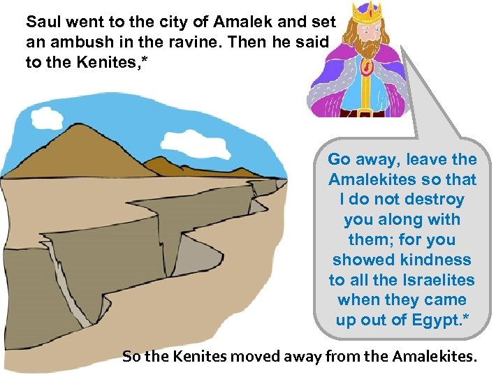 Saul went to the city of Amalek and set an ambush in the ravine.