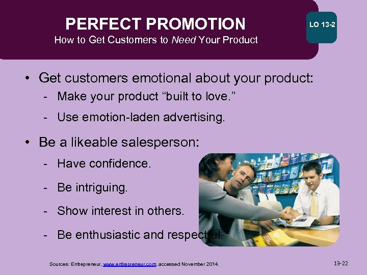 PERFECT PROMOTION LO 13 -2 How to Get Customers to Need Your Product •