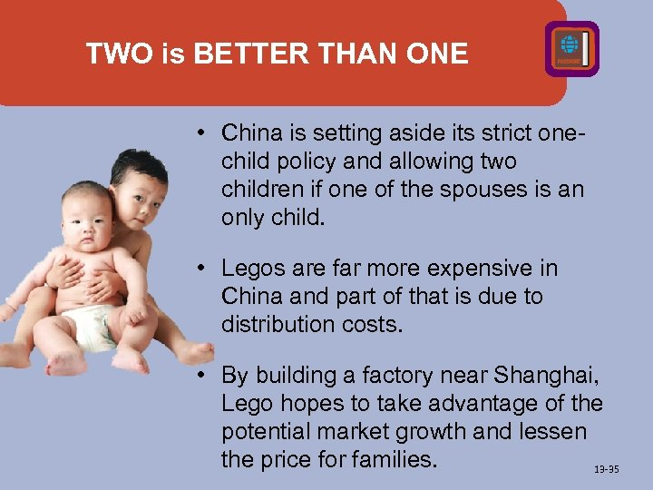 TWO is BETTER THAN ONE • China is setting aside its strict onechild policy