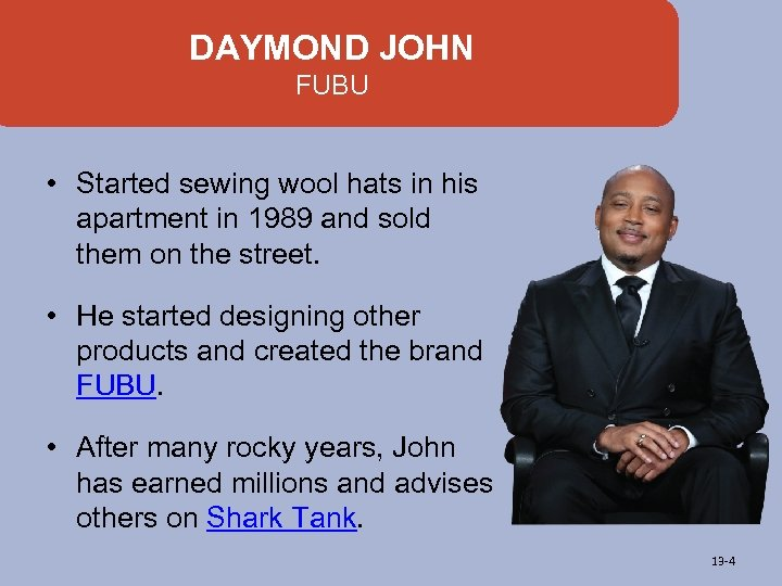 DAYMOND JOHN FUBU • Started sewing wool hats in his apartment in 1989 and