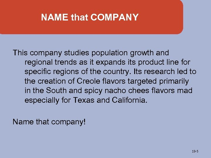 NAME that COMPANY This company studies population growth and regional trends as it expands