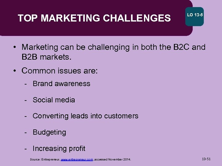TOP MARKETING CHALLENGES LO 13 -5 • Marketing can be challenging in both the