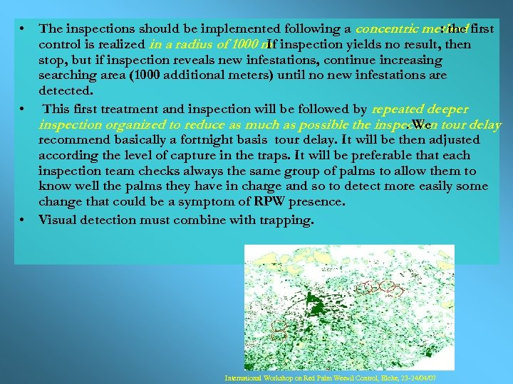 • The inspections should be implemented following a concentric method first : the