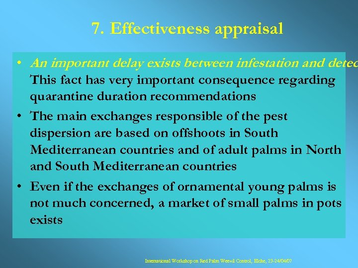 7. Effectiveness appraisal • An important delay exists between infestation and detec This fact