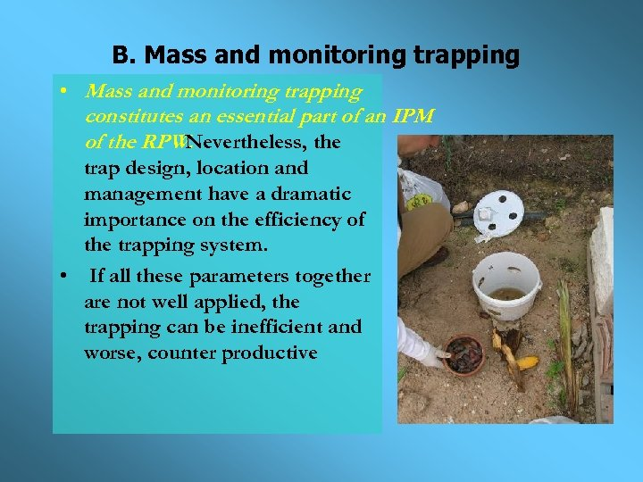 B. Mass and monitoring trapping • Mass and monitoring trapping constitutes an essential part