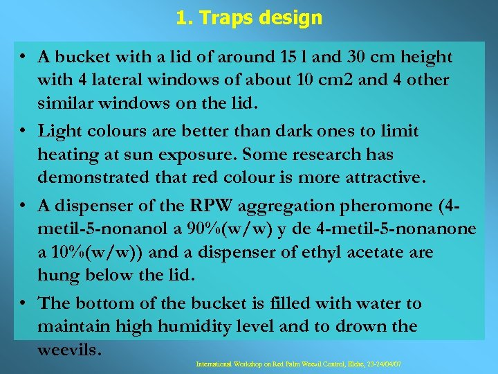 1. Traps design • A bucket with a lid of around 15 l and