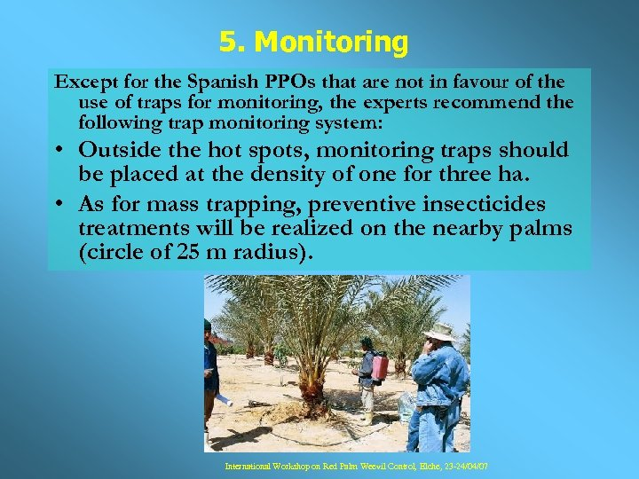 5. Monitoring Except for the Spanish PPOs that are not in favour of the