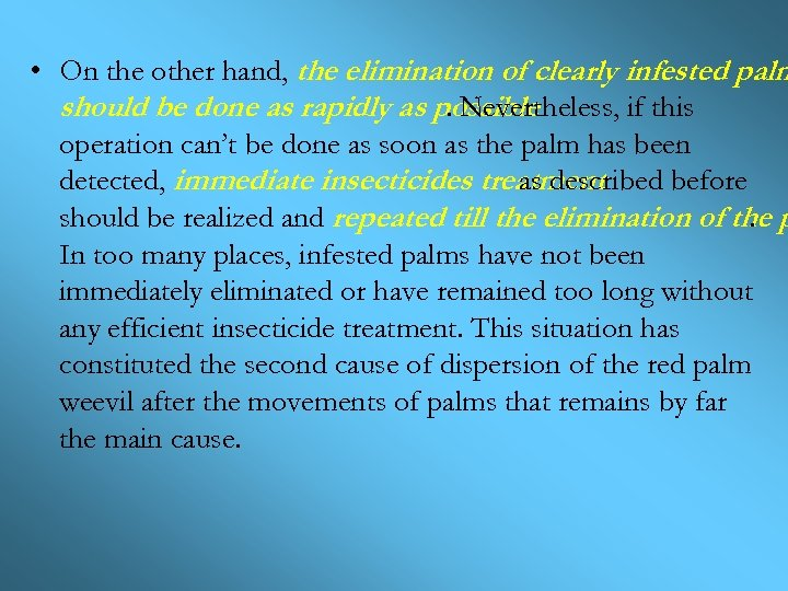 • On the other hand, the elimination of clearly infested palm should be