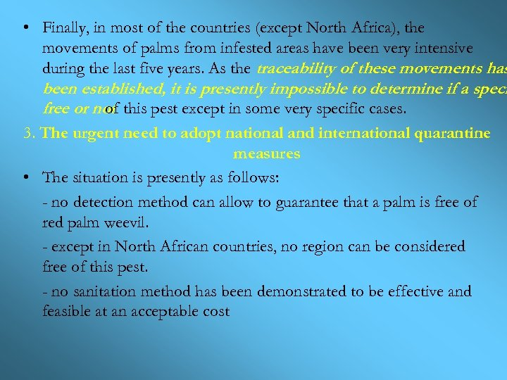 • Finally, in most of the countries (except North Africa), the movements of