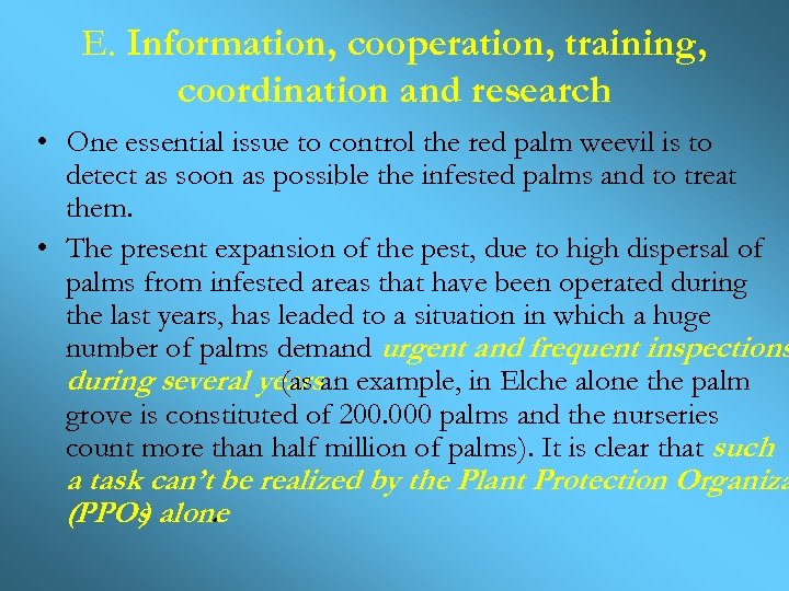 E. Information, cooperation, training, coordination and research • One essential issue to control the