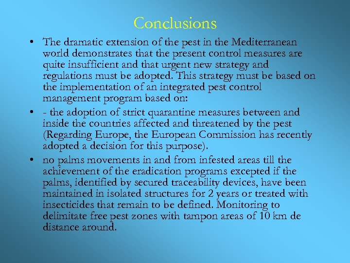 Conclusions • The dramatic extension of the pest in the Mediterranean world demonstrates that
