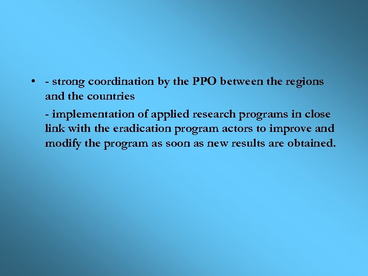 • - strong coordination by the PPO between the regions and the countries