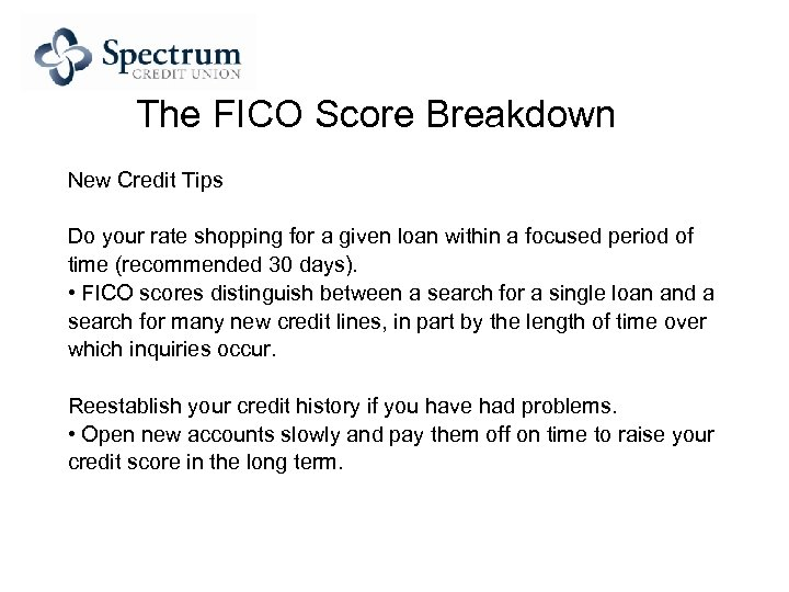 The FICO Score Breakdown New Credit Tips Do your rate shopping for a given