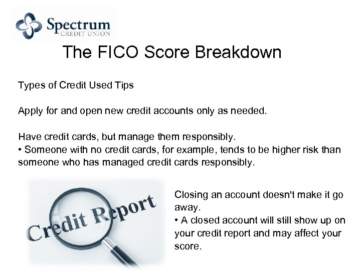 The FICO Score Breakdown Types of Credit Used Tips Apply for and open new