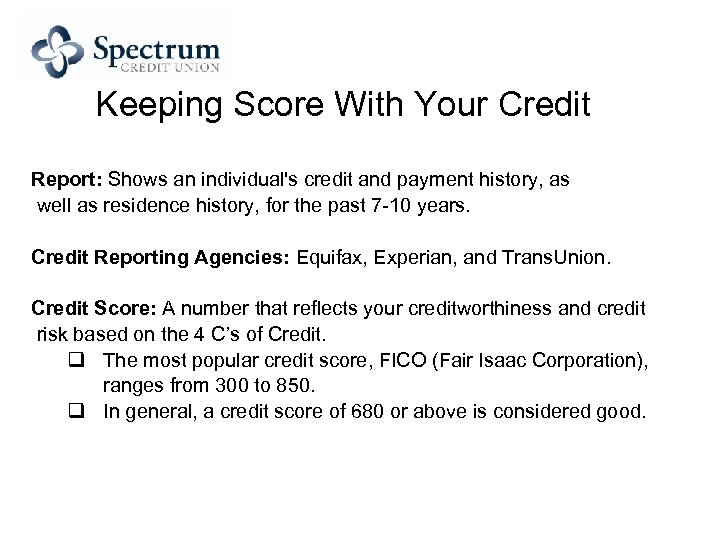 Keeping Score With Your Credit Report: Shows an individual's credit and payment history, as
