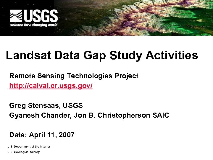 Landsat Data Gap Study Activities Remote Sensing Technologies Project http: //calval. cr. usgs. gov/