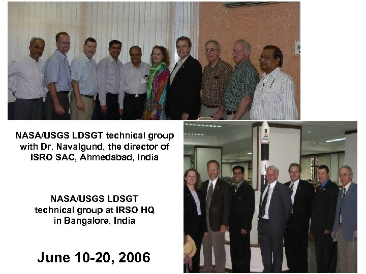 NASA/USGS LDSGT technical group with Dr. Navalgund, the director of ISRO SAC, Ahmedabad, India