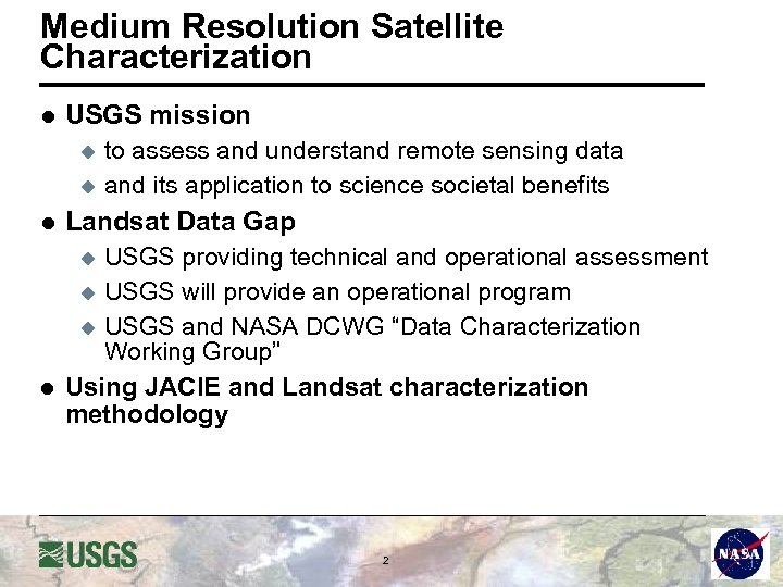 Medium Resolution Satellite Characterization l USGS mission to assess and understand remote sensing data