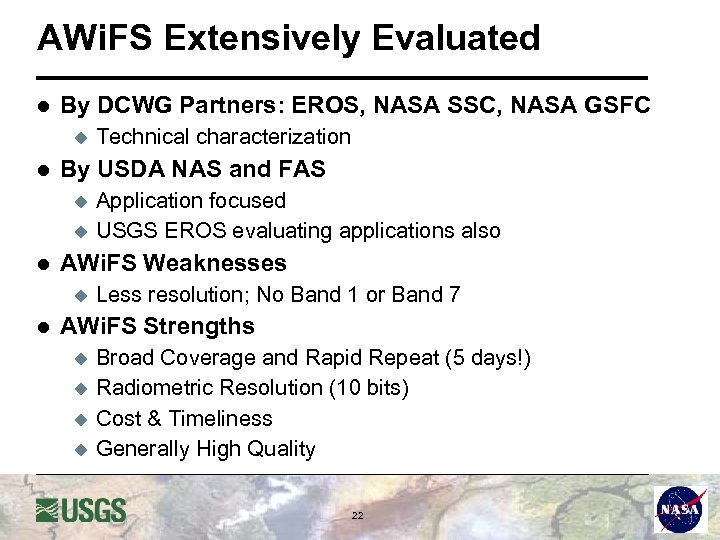 AWi. FS Extensively Evaluated l By DCWG Partners: EROS, NASA SSC, NASA GSFC u