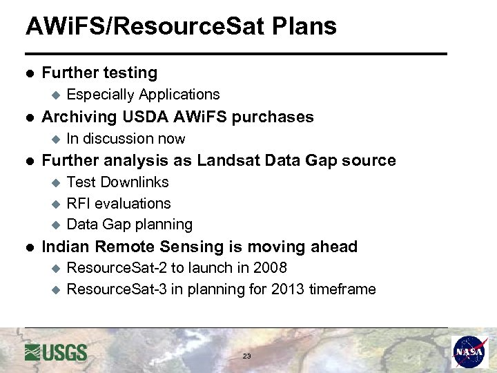 AWi. FS/Resource. Sat Plans l Further testing u l Archiving USDA AWi. FS purchases