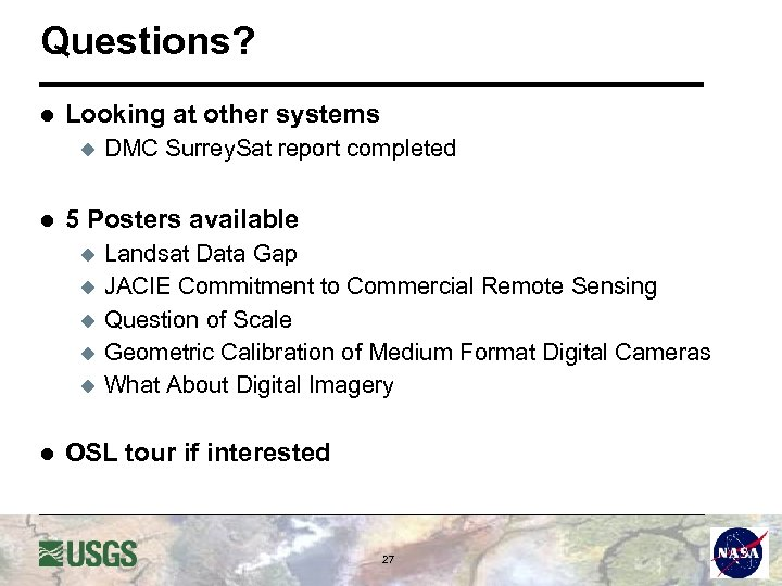 Questions? l Looking at other systems u l 5 Posters available u u u