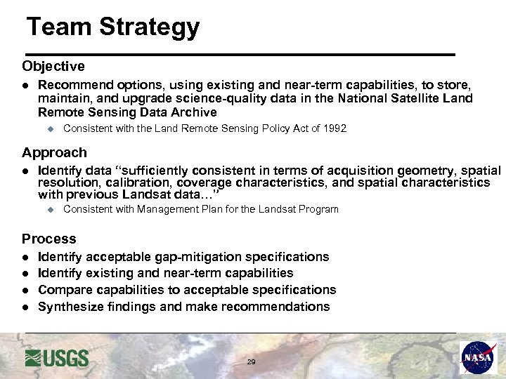 Team Strategy Objective l Recommend options, using existing and near-term capabilities, to store, maintain,