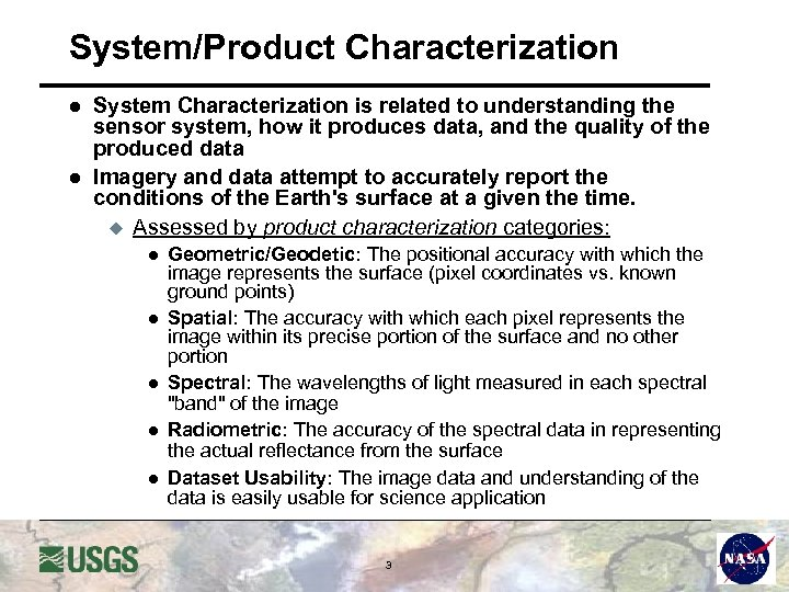 System/Product Characterization l l System Characterization is related to understanding the sensor system, how