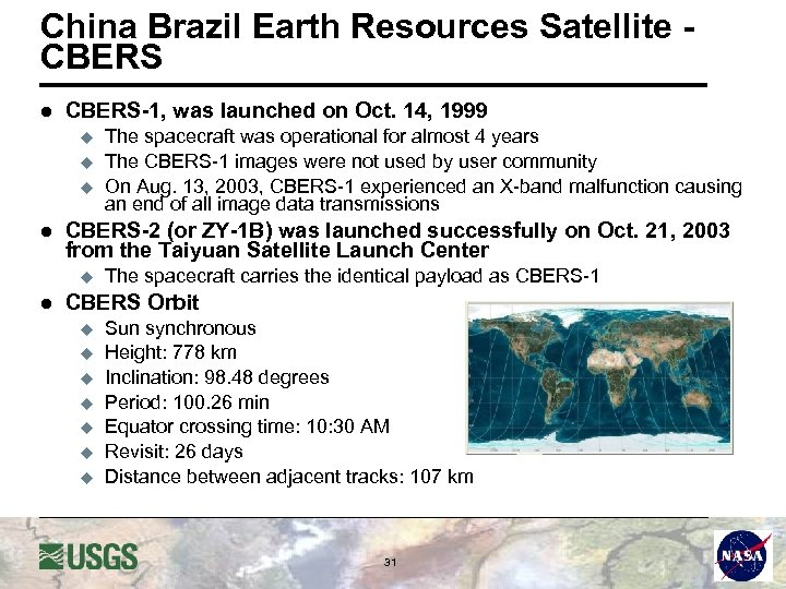 China Brazil Earth Resources Satellite CBERS l CBERS-1, was launched on Oct. 14, 1999