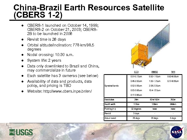 China-Brazil Earth Resources Satellite (CBERS 1 -2) l l l l l CBERS-1 launched