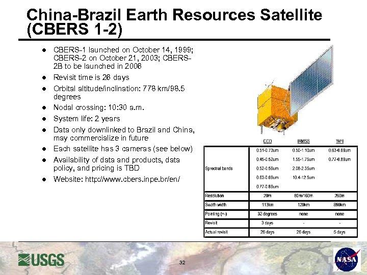 China-Brazil Earth Resources Satellite (CBERS 1 -2) l l l l l CBERS-1 launched