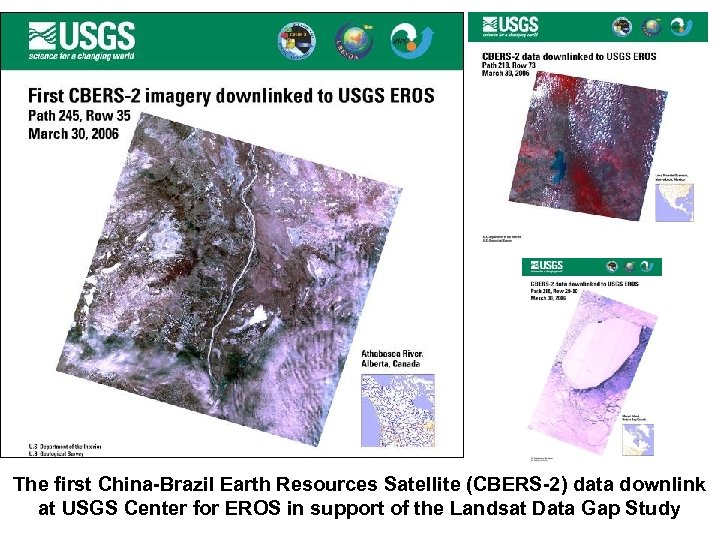 The first China-Brazil Earth Resources Satellite (CBERS-2) data downlink at USGS Center for EROS