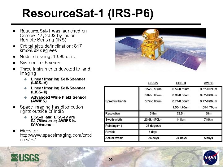 Resource. Sat-1 (IRS-P 6) l l l Resource. Sat-1 was launched on October 17,