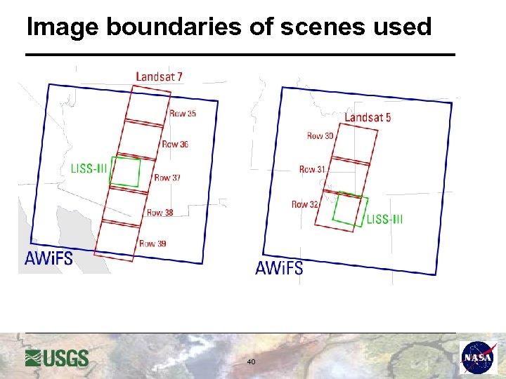 Image boundaries of scenes used 40