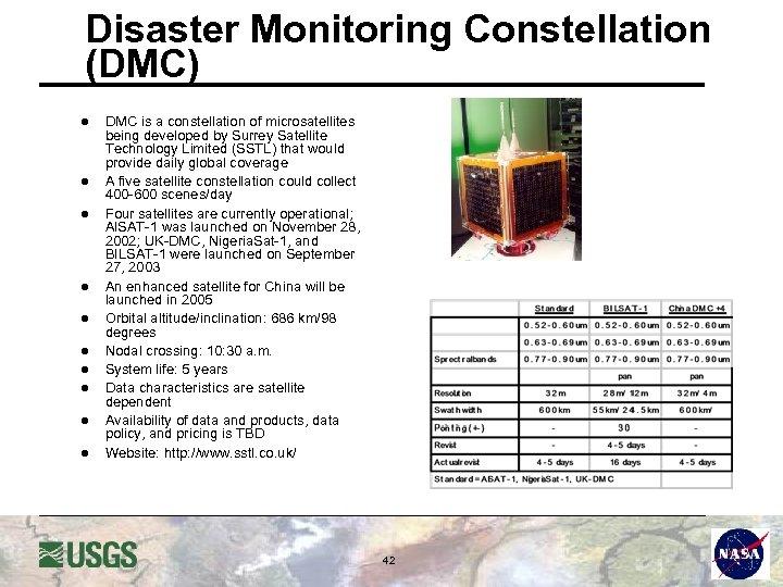 Disaster Monitoring Constellation (DMC) l l l l l DMC is a constellation of
