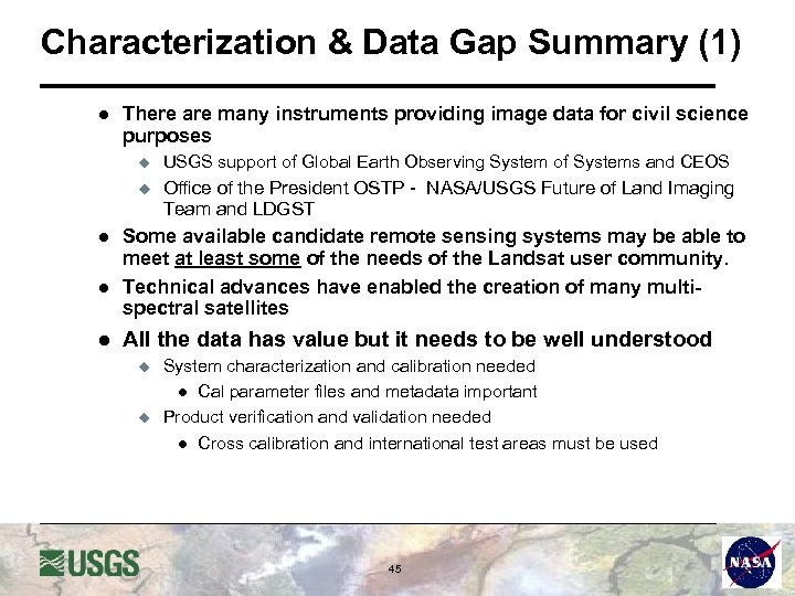 Characterization & Data Gap Summary (1) l There are many instruments providing image data