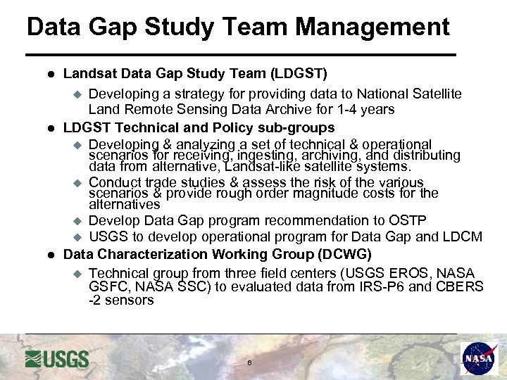Data Gap Study Team Management l l l Landsat Data Gap Study Team (LDGST)