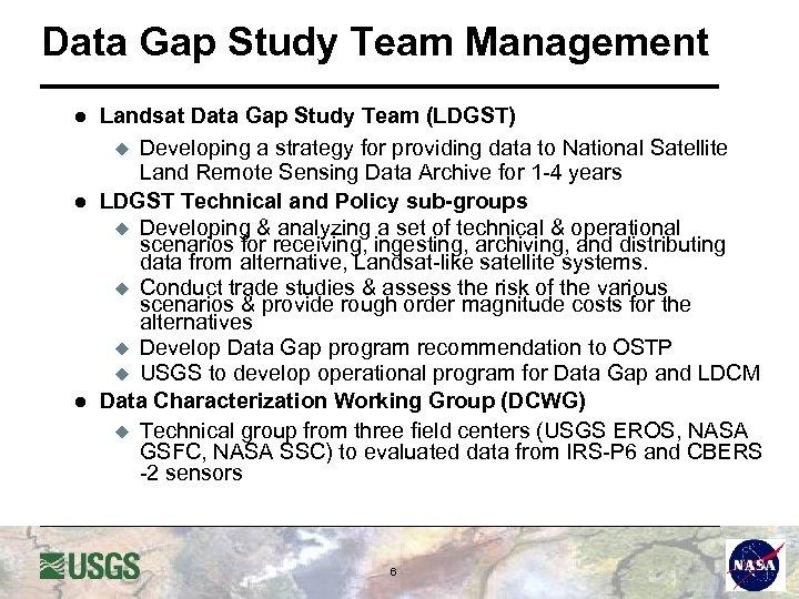 Data Gap Study Team Management l l l Landsat Data Gap Study Team (LDGST)