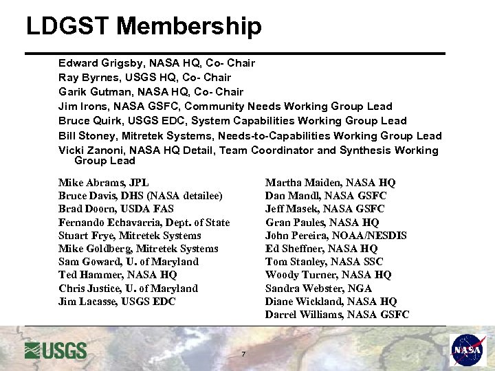 LDGST Membership Edward Grigsby, NASA HQ, Co- Chair Ray Byrnes, USGS HQ, Co- Chair