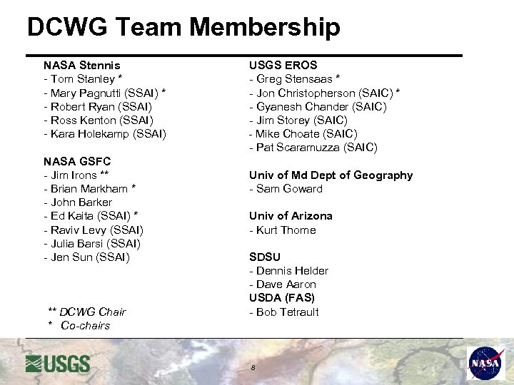 DCWG Team Membership NASA Stennis - Tom Stanley * - Mary Pagnutti (SSAI) *