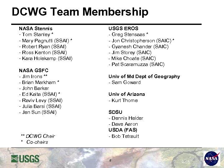 DCWG Team Membership NASA Stennis - Tom Stanley * - Mary Pagnutti (SSAI) *