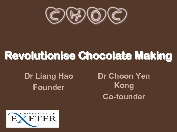 Revolutionise Chocolate Making Dr Liang Hao Founder Dr Choon Yen Kong Co-founder