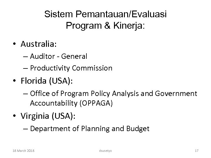 Sistem Pemantauan/Evaluasi Program & Kinerja: • Australia: – Auditor - General – Productivity Commission