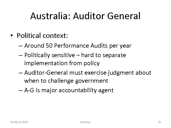 Australia: Auditor General • Political context: – Around 50 Performance Audits per year –