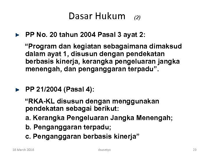 """Dasar Hukum (2) PP No. 20 tahun 2004 Pasal 3 ayat 2: """"Program dan"""