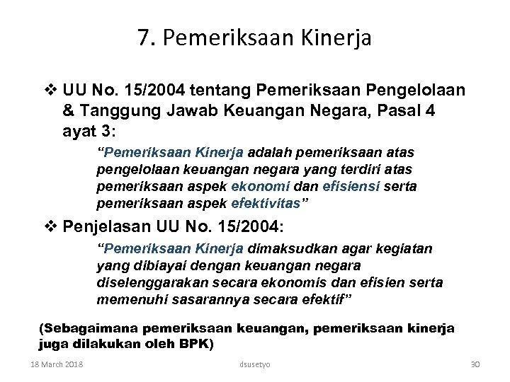 7. Pemeriksaan Kinerja v UU No. 15/2004 tentang Pemeriksaan Pengelolaan & Tanggung Jawab Keuangan